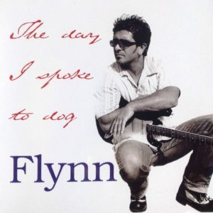 Flynn – The Day I Spoke To Dog